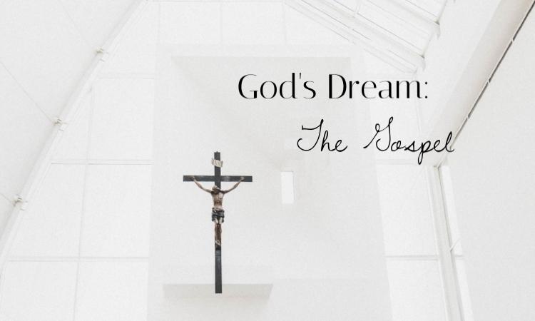 gods-dream-the-gospel