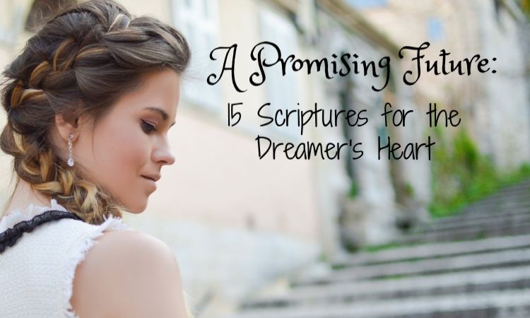 a promising future 15 scriptures for the dreamers heart.jpg