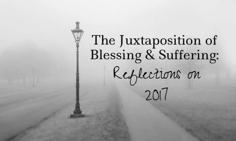 the juxtaposition of blessing and suffering reflections on 2017