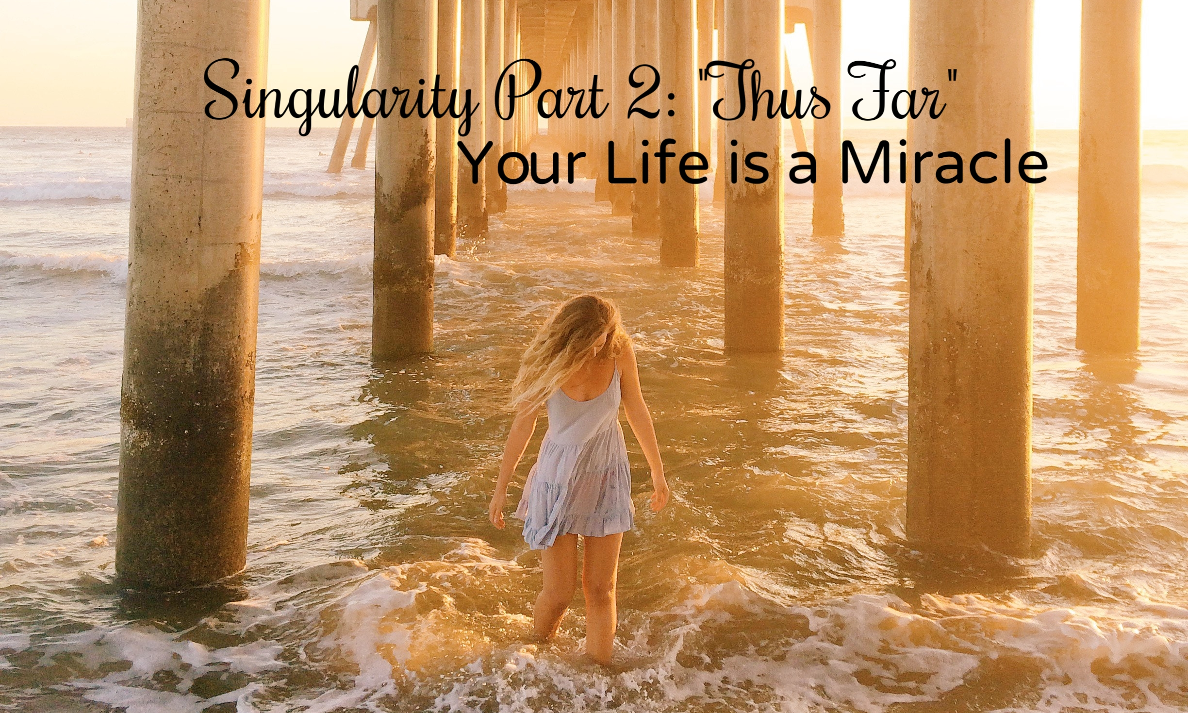 thus far your life is a miracle
