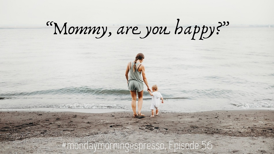 mommy are you happy.jpg