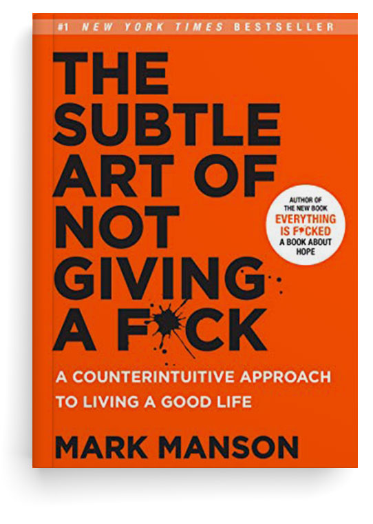The Subtle Art of Not Giving a F*ck by Mark Manson - That Sorted Life Book Summary & Analysis