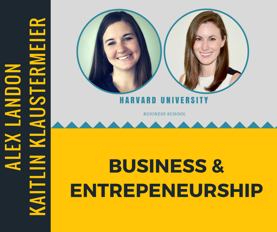 """Business & Entrepreneurship""   Alex Landon & Kaitlin Klaustermeier,  Harvard Business School"