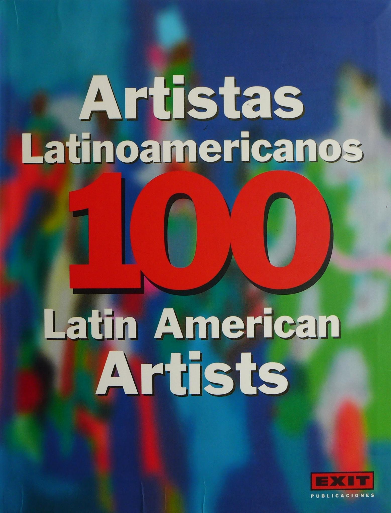 100 Latin American Artists   xit Publicaciones   ISBN: 978-84-934639-3-9