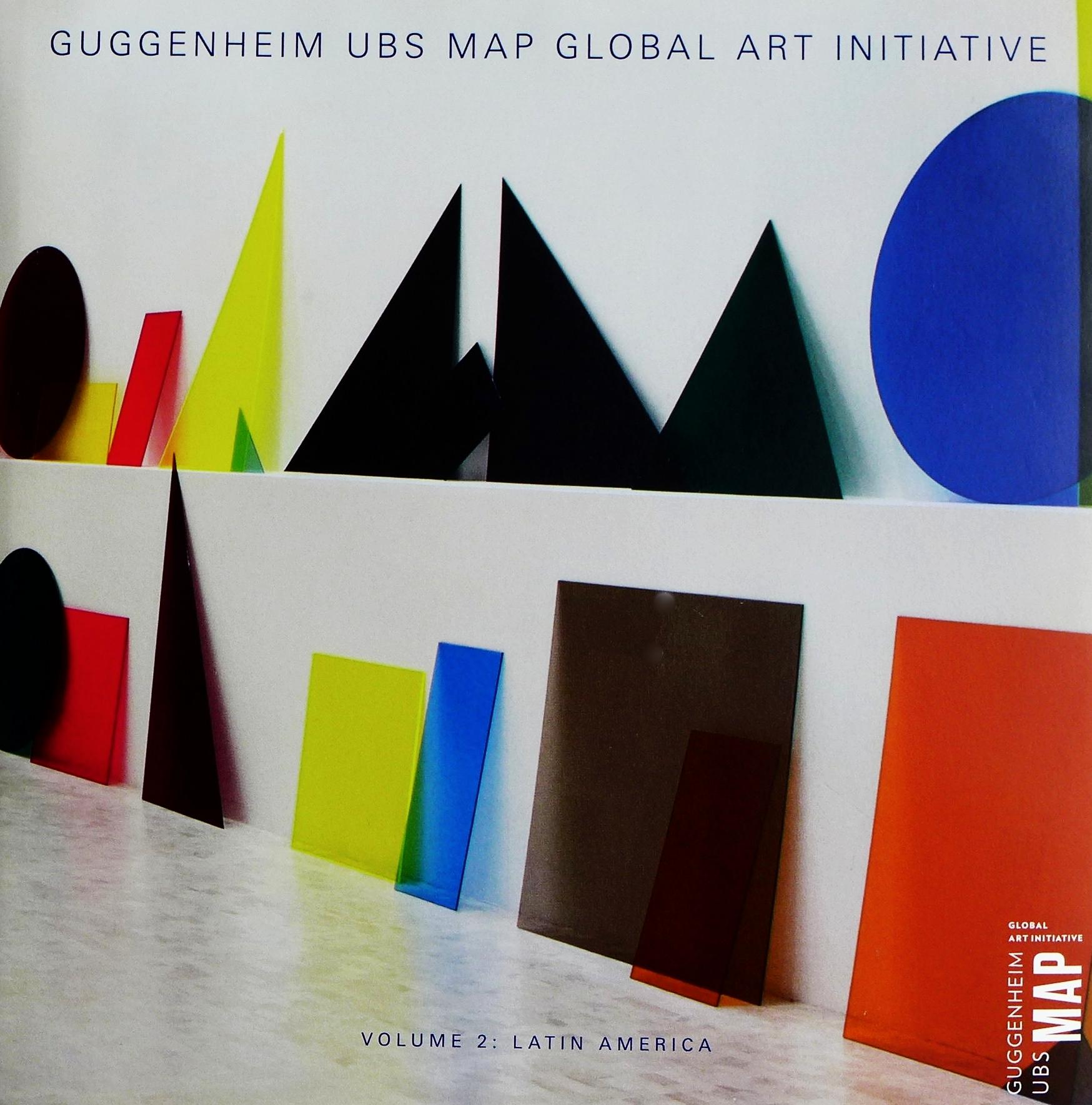 Guggenheim UBS Map Global Art Initiative. Vol. 2: Latin America  Guggenheim Museum ISBN: 978-0-89207-520-1