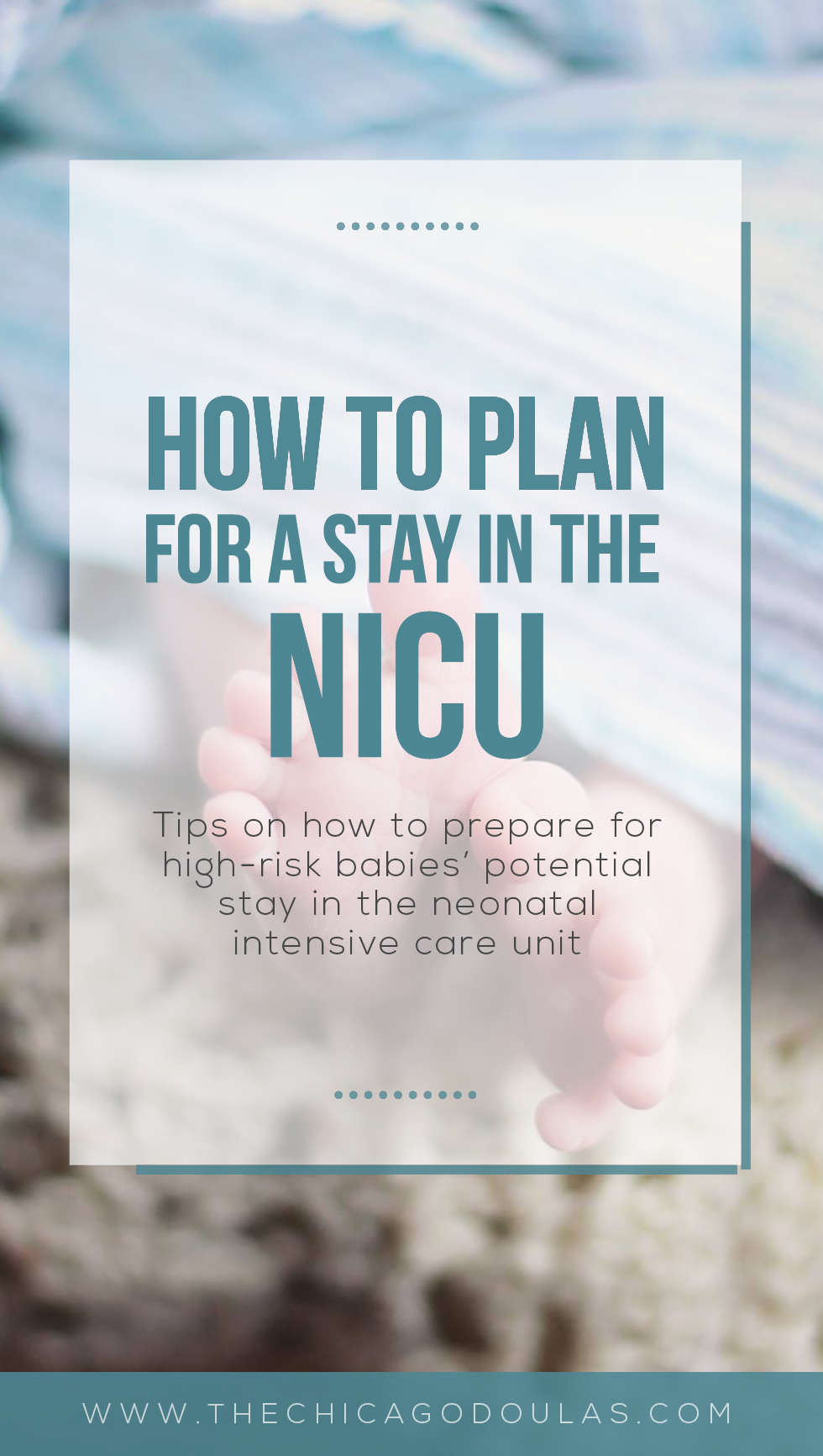 How to Prepare for a NICU stay - What to know about the NICU - The Chicago Doulas