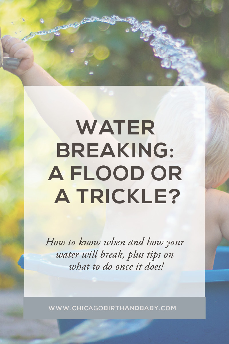 Water Breaking: A Flood Or Trickle? How to know when and how your water breaks and what to do when your water breaks from Chicago Birth & Baby.