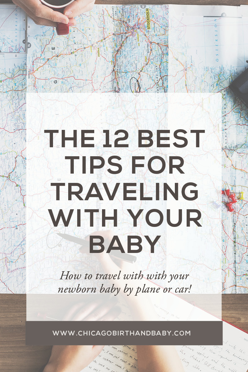Chicago Birth and Baby - The 12 Best Tips for Traveling With Your Baby by Plane or by Car