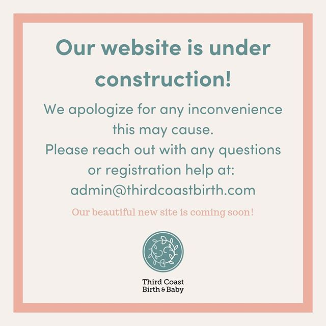 🛠🏗 our website is under construction! 🏗🛠 ⠀ If you need help registering for classes or have any questions - we can still help you! Just give us a shout at admin@thirdcoastbirth.com! Thanks so much for your patience and get ready for our fresh new webpage going live soon!  #thirdcoastbirthandbaby