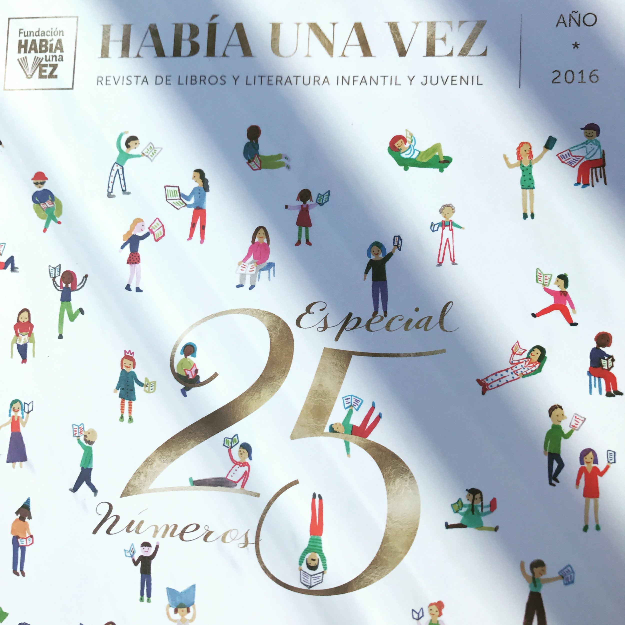 Fundación Había una Vez publishes a [quarterly?] magazine. This is the 25th anniversary issue I received from the foundation.