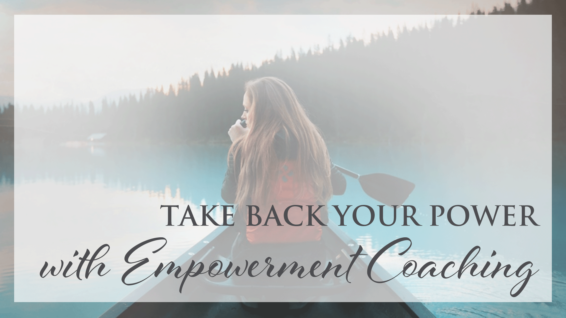 Take Back your Power with Empowerment Coaching in Regina