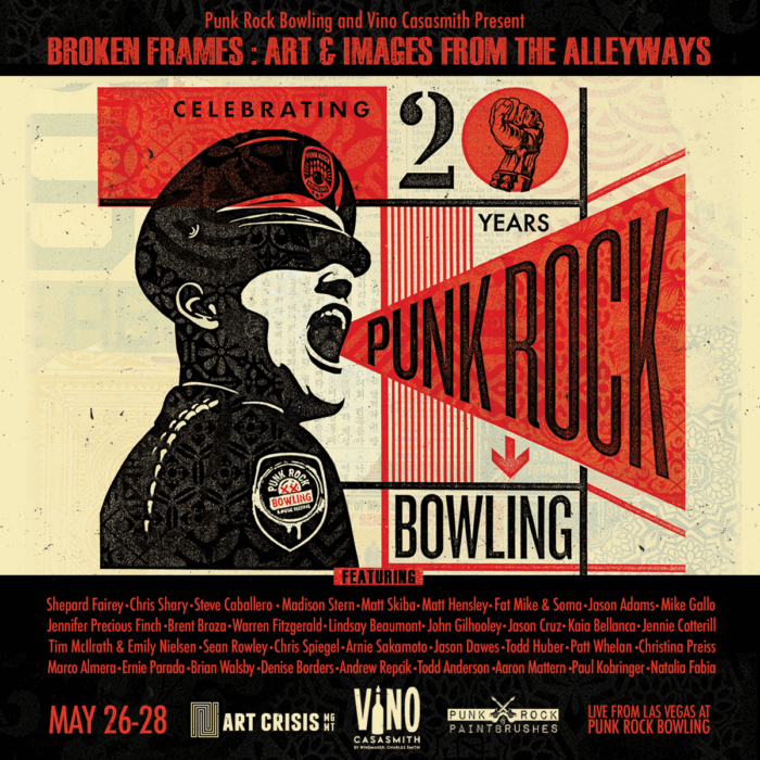 May 26-28 - Punk Rock Bowling 20 Year Anniversary Art Show. Broken Frames: Art & Images From the Alleyways - Las Vegas