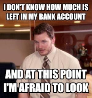 Broke AF afraid of bank account