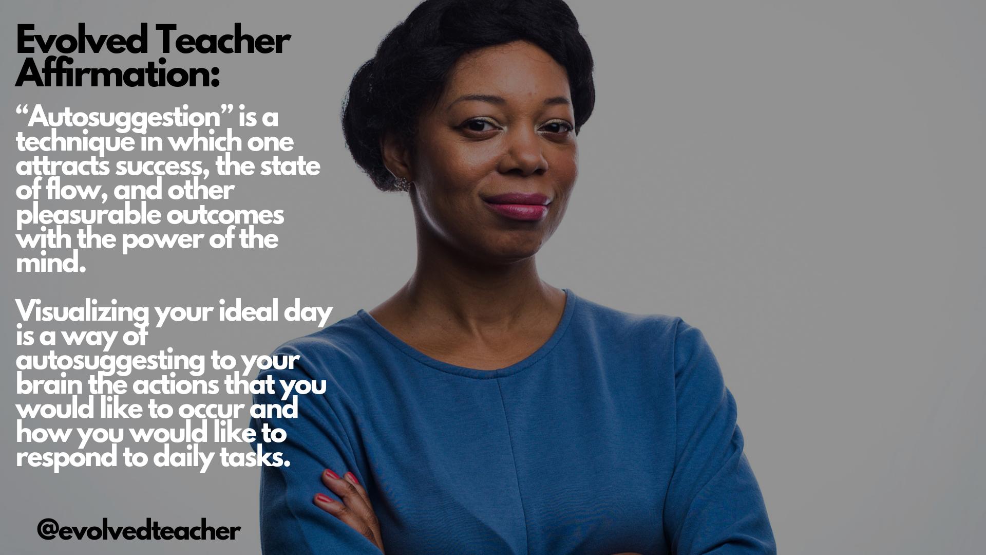 Gahmya Drummond-bey, autosuggestion, evolved teacher, personal growth for teachers