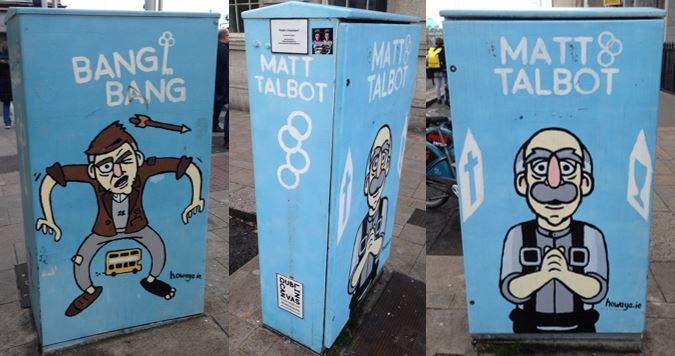 """Dublin Characters"" by Colin McGinley. One side features Matt Talbot and the other features Bang Bang, along with McGinley's website tag  www.howaya.ie . Additional information about his piece can be found at  http://www.dublincanvas.com/colin-mcginley ."