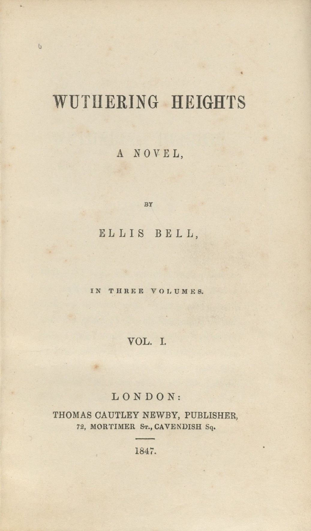 Brontë, Emily. Wuthering Heights . London: Thomas Cautley Newby. 1847.