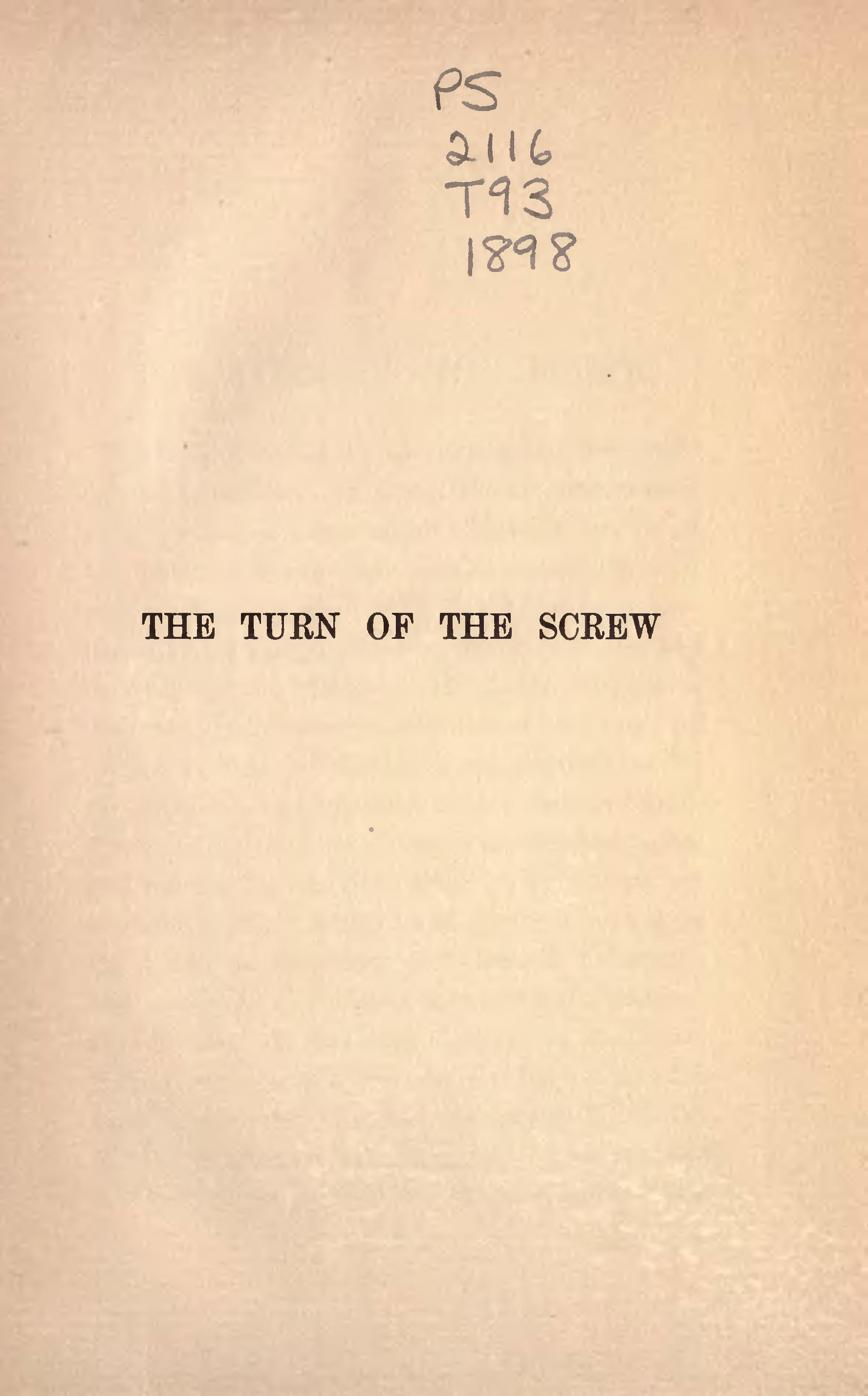 James, Henry. The Turn of the Screw . New York: The Macmillan Company, 1898.
