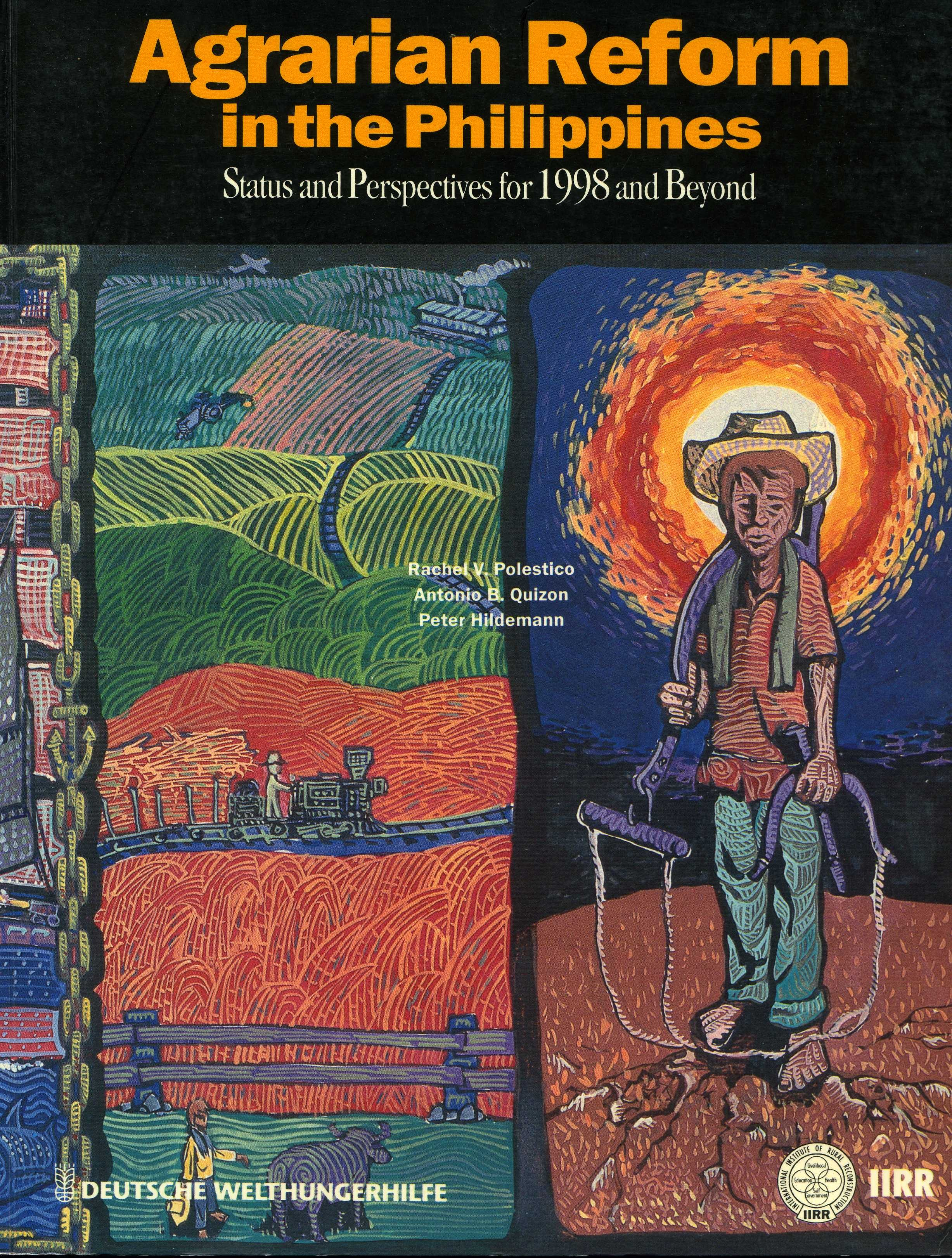 Editor  Polestico, R.V., Quizon, A.B. and Hildemann, P. (1998)  Agrarian reform in the Philippines: Status and perspectives for 1998 and beyond.  German Agro Action and IIRR: Philippines.  ISBN: 0-942717-93-9