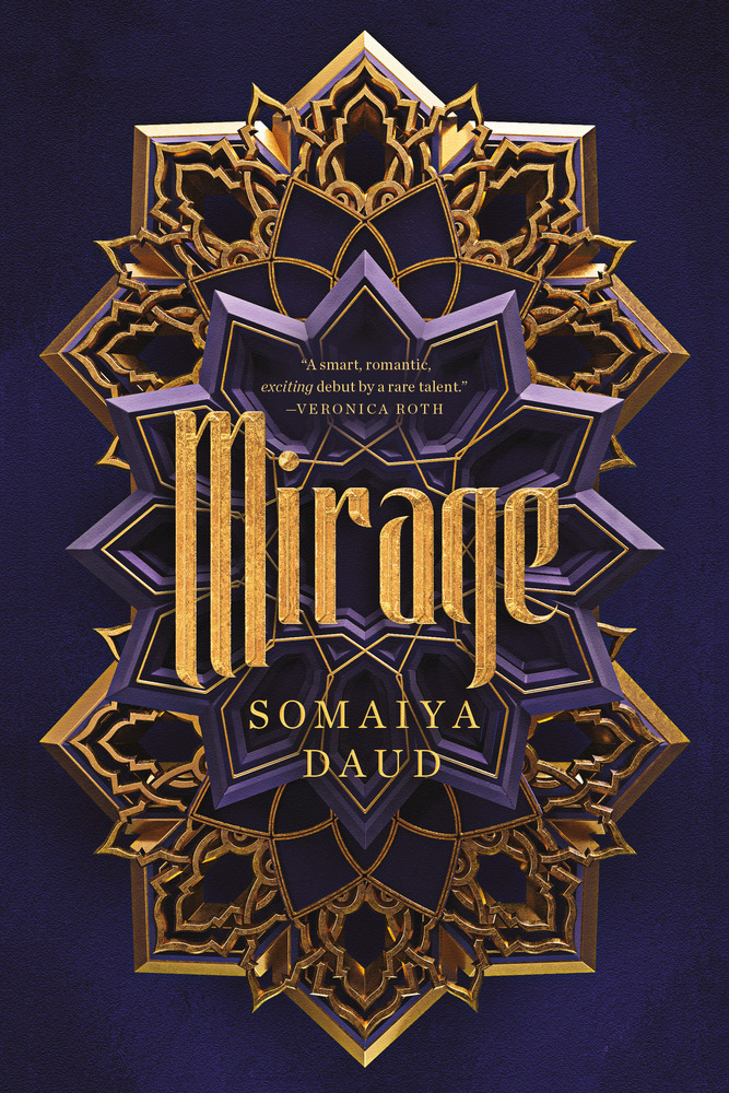 "Coming August, 28, 2018! - ""Mirage is full of characters who feel like they existed long before the story began, and a rich world that is as beautiful as it is cruel. Somaiya Daud is a rare talent. A smart, romantic, exciting debut."" ―Veronica Roth, #1 New York Times bestselling author of Divergent and Carve the MarkIn a star system dominated by the brutal Vathek empire, sixteen-year-old Amani is a dreamer. She dreams of what life was like before the occupation; she dreams of writing poetry like the old-world poems she adores; she dreams of receiving a sign from Dihya that one day, she, too, will have adventure, and travel beyond her isolated moon.But when adventure comes for Amani, it is not what she expects: she is kidnapped by the regime and taken in secret to the royal palace, where she discovers that she is nearly identical to the cruel half-Vathek Princess Maram. The princess is so hated by her conquered people that she requires a body double, someone to appear in public as Maram, ready to die in her place.As Amani is forced into her new role, she can't help but enjoy the palace's beauty―and her time with the princess' fiancé, Idris. But the glitter of the royal court belies a world of violence and fear, and one wrong move could lead to her death…"
