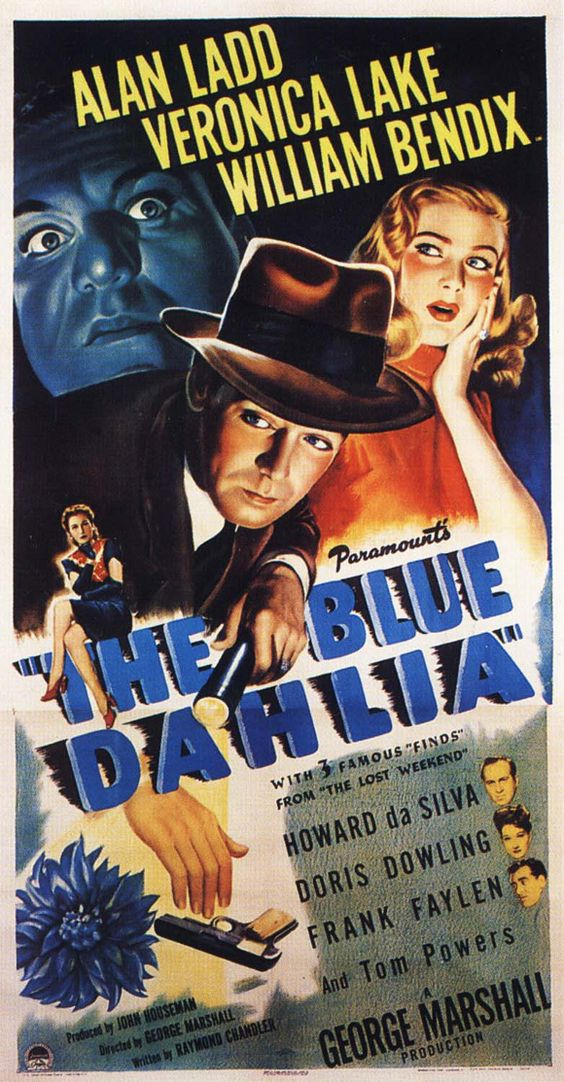 The Blue Dahlia (1946) with screenplay by Raymond Chandler