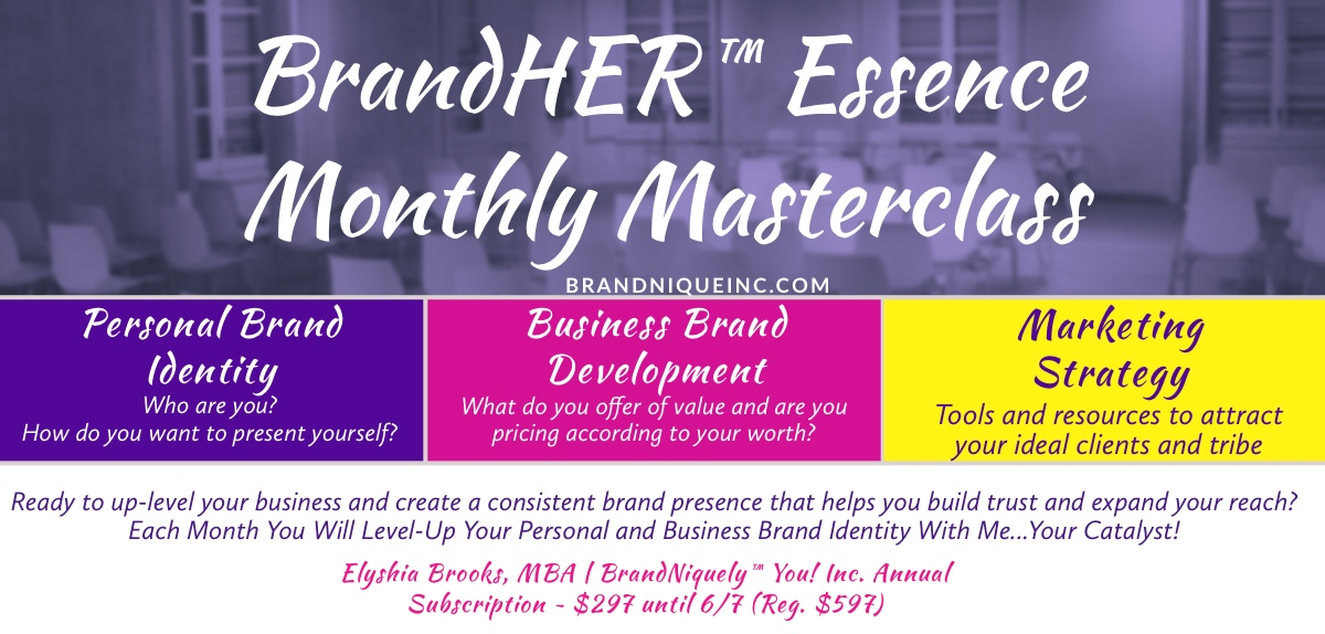 Hello BrandNique™ Elite!   I am blessed that we connected in one way or another! I am grateful that you are interested in the BrandHER™ Essence Masterclass The programs that I have created for you are AMAZING if you are willing to do the work and be intentional about growing your business. I am very clear of my purpose and the path that I am to take and I want to say in love that I ONLY want to work with those who are serious-minded, focused, and who are truly ready to launch, elevate and build an authentic brand that speaks to your core purpose. I will tell you that my coaching is totally spiritually led and is based on kingdom principles that are ensured to build a solid foundation for your business. With that being said, I am totally laser clear on my divine clients and who I am supposed to serve; therefore, everyone cannot work with me because everyone is not ready for the challenge and empowerment that comes along with my dedication to pushing you to your success. Some are just not ready and if that is you, then my programs, masterminds, and systems will not work for you. And that is OKAY!  If You Are:  • Ready to Launch or Rebrand…  • Ready to take your Business to the Next Level  • Be Teachable  • Serious about your Living your True Purpose & Calling  • Ready to Elevate, Be Enlighten, Engage & Enlarge Your Brand Identity & Income Significantly  • Ready to Thrive Instead of Just Surviving and Work With Those Who Love You!    Then I am ready to SERVE YOU! I WELCOME YOU IN PLAYING BIG and Living an EXTRAORDINARY LIFE!