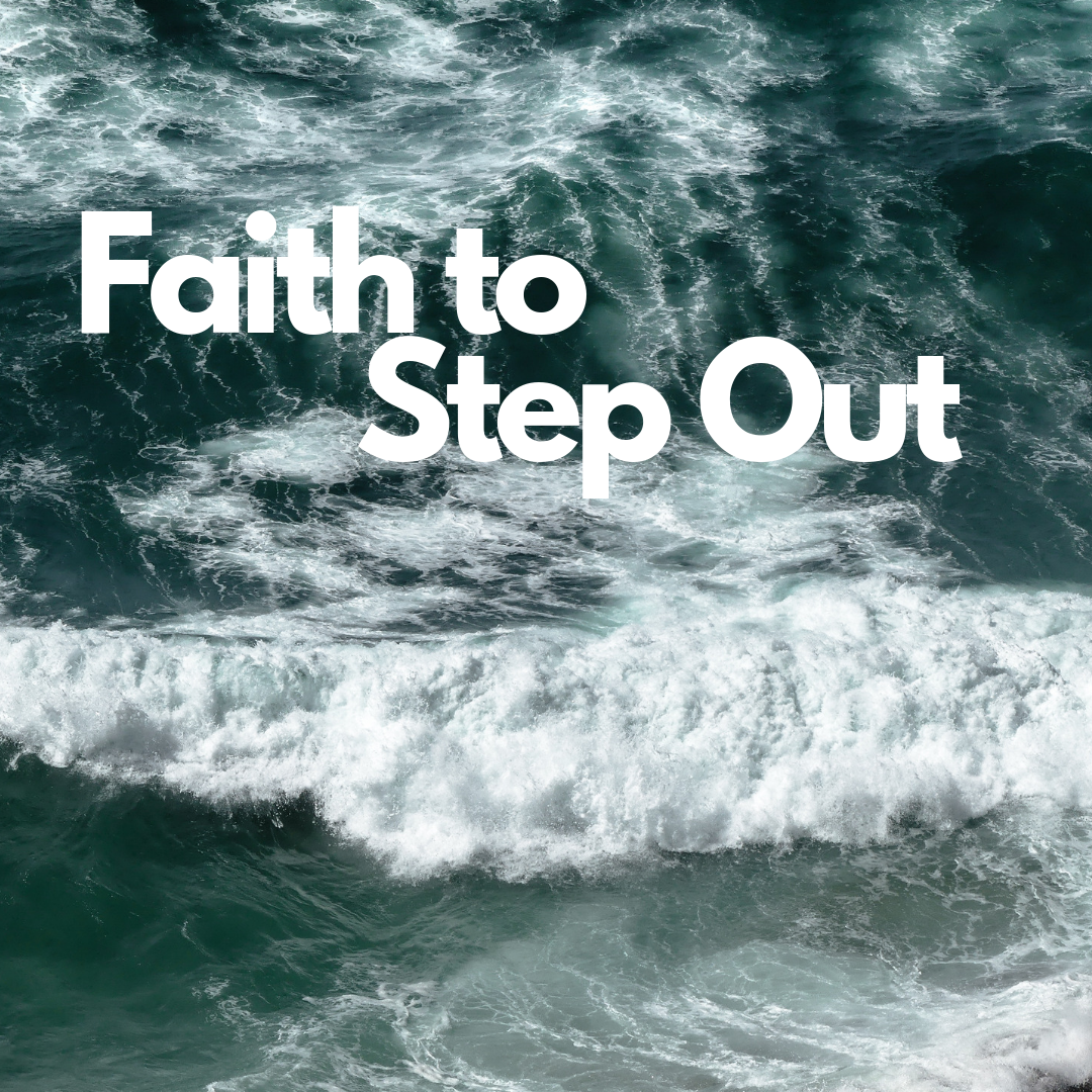 Faith to Step Out.png