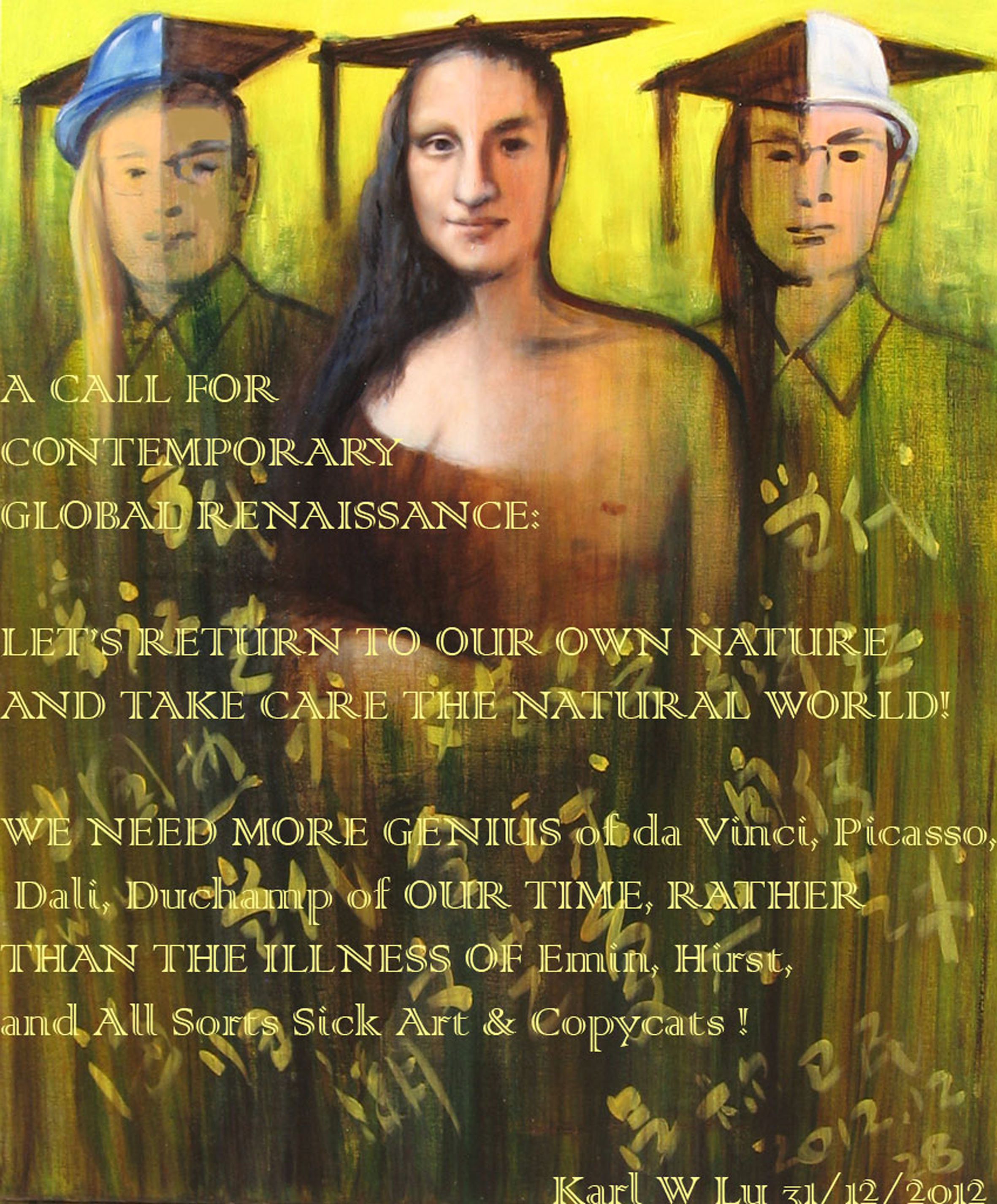 Dialectic Self-Portrait with A Call for Contemporary Renaissance (Positive Global Life 2008 - 2012)