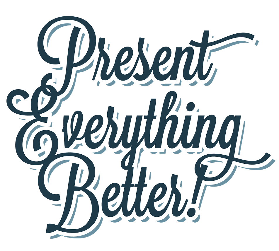 present-everything-better