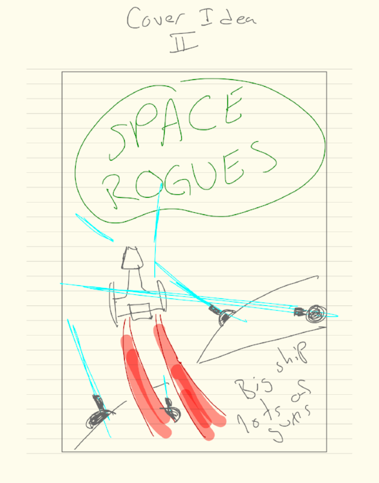 Space Rogues Cover Idea Sketch John Wilker