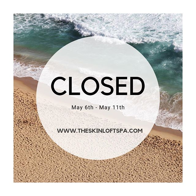 Going on vacay 🏝 The Skin Loft will be closed this week. Online booking is available & all messages will be returned on Tuesday, May 14th ✌️