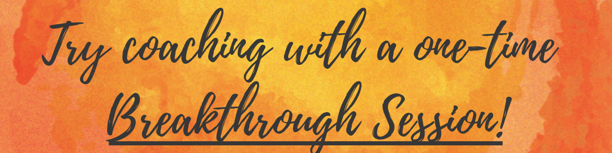Try coaching with a one-time Breakthrough Session at gabriellafeingold.com/breakthrough