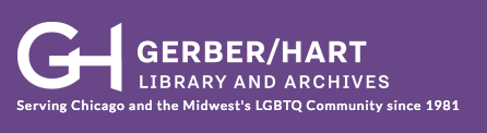 "Gerber/Hart is the largest circulating LGBTQ library in the Midwest, named after attorney Pearl Hart and activist Henry Gerber, discussed in our  episode 1 . They've been in Chicago since 1981 collecting over 14,000 volumes, 800 periodical titles, and 100 archival collections in the city where Henry Gerber founded the first gay emancipation group in the U.S.! And Chicago is where Pearl Hart defended gay victims of entrapment and harassment, often for no fee at all. Pearl Hart was often called ""the guardian angel of Chicago's gay community."" The Gerber-Hart Library is named in their honor. You can get more info about the library at  gerberhart.org ."