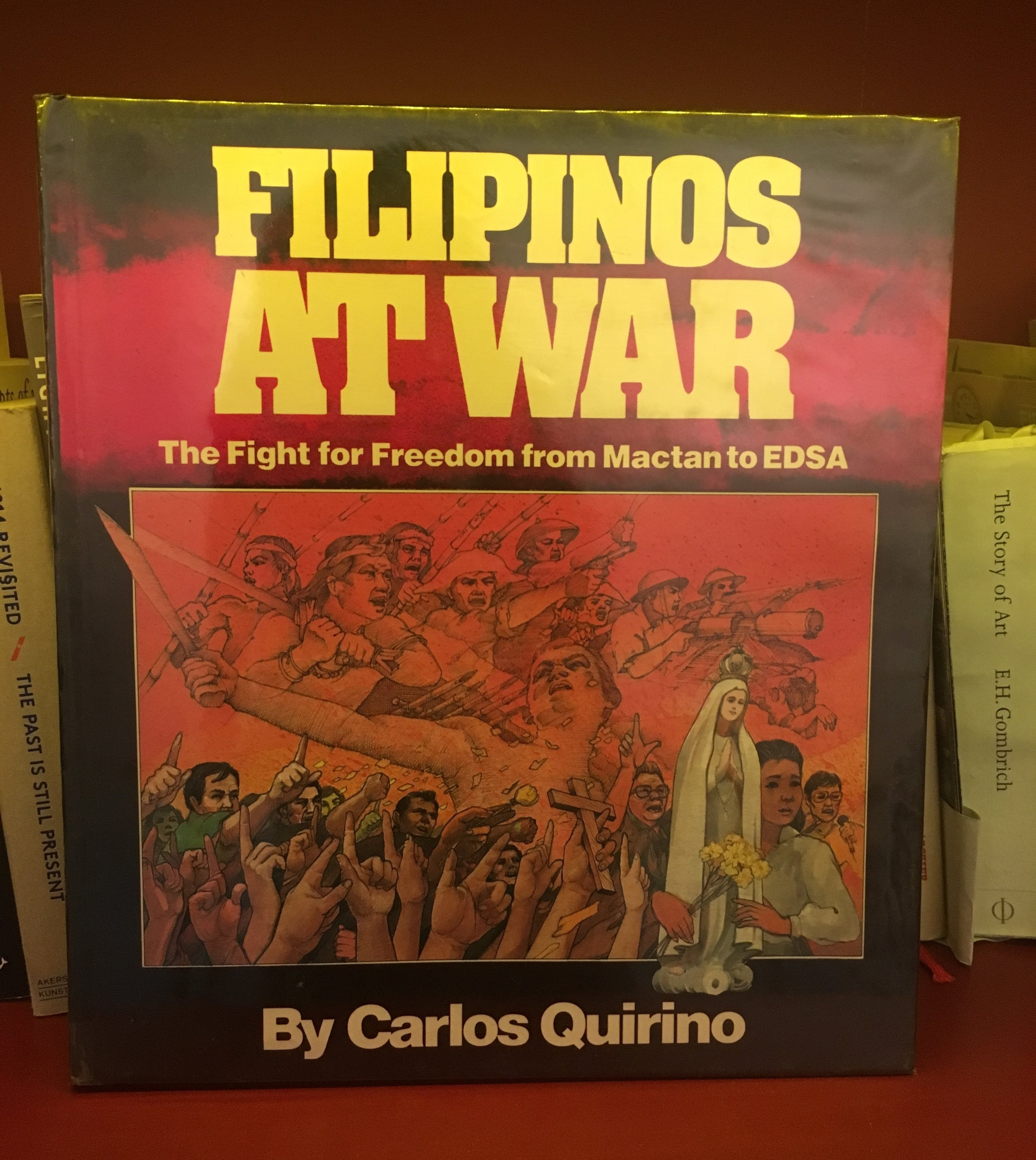 "Fat War: The Fight for Freedom from Mactan to EDSA"" (Vera-Reyes Inc, Philippines) (1981) by Carlos Quirino."