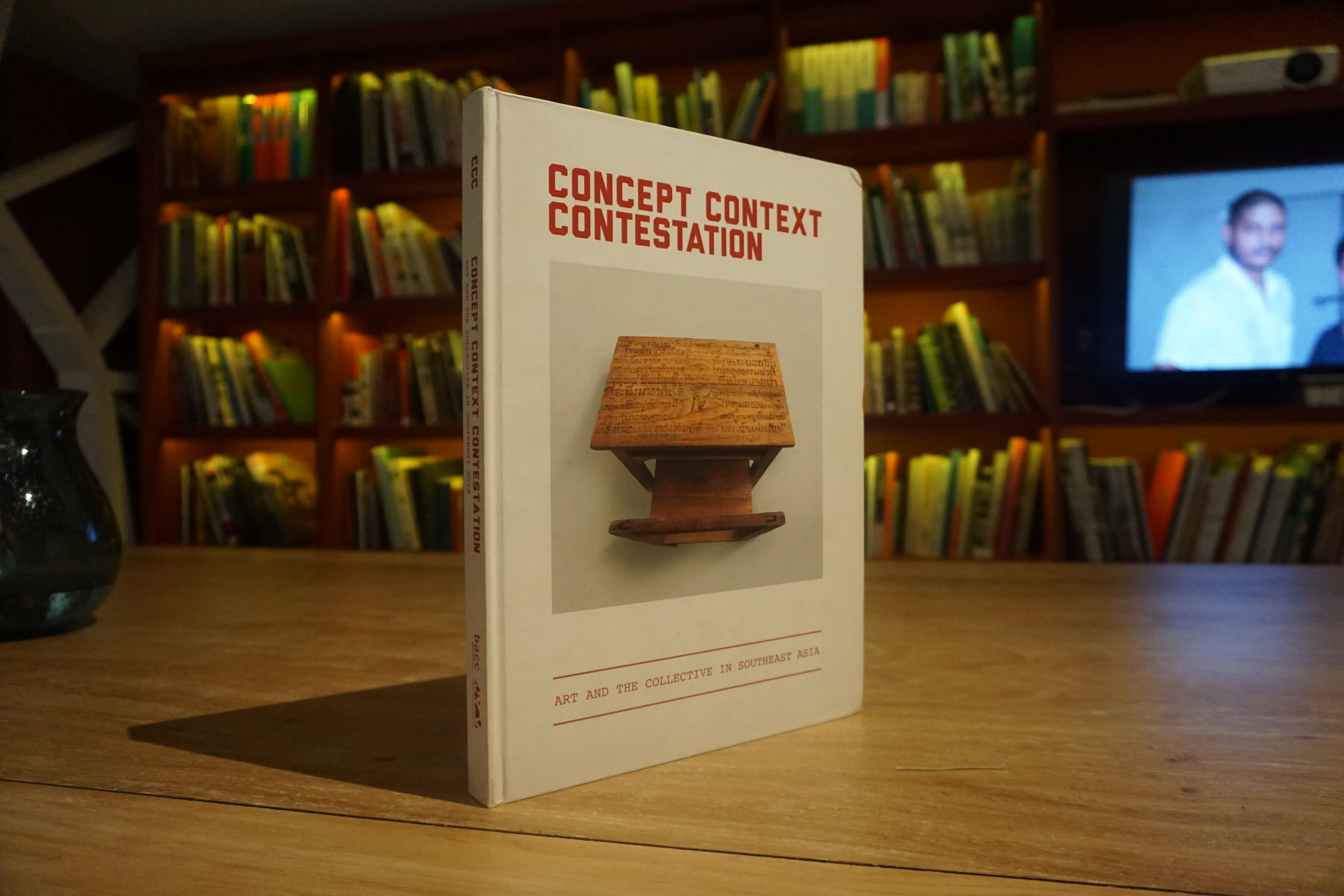 Concept Context Contestation: Art and The Collective in Southeast Asia (Bangkok Art and Culture Centre Foundation, 2014) ed. by Iola Lenzi.