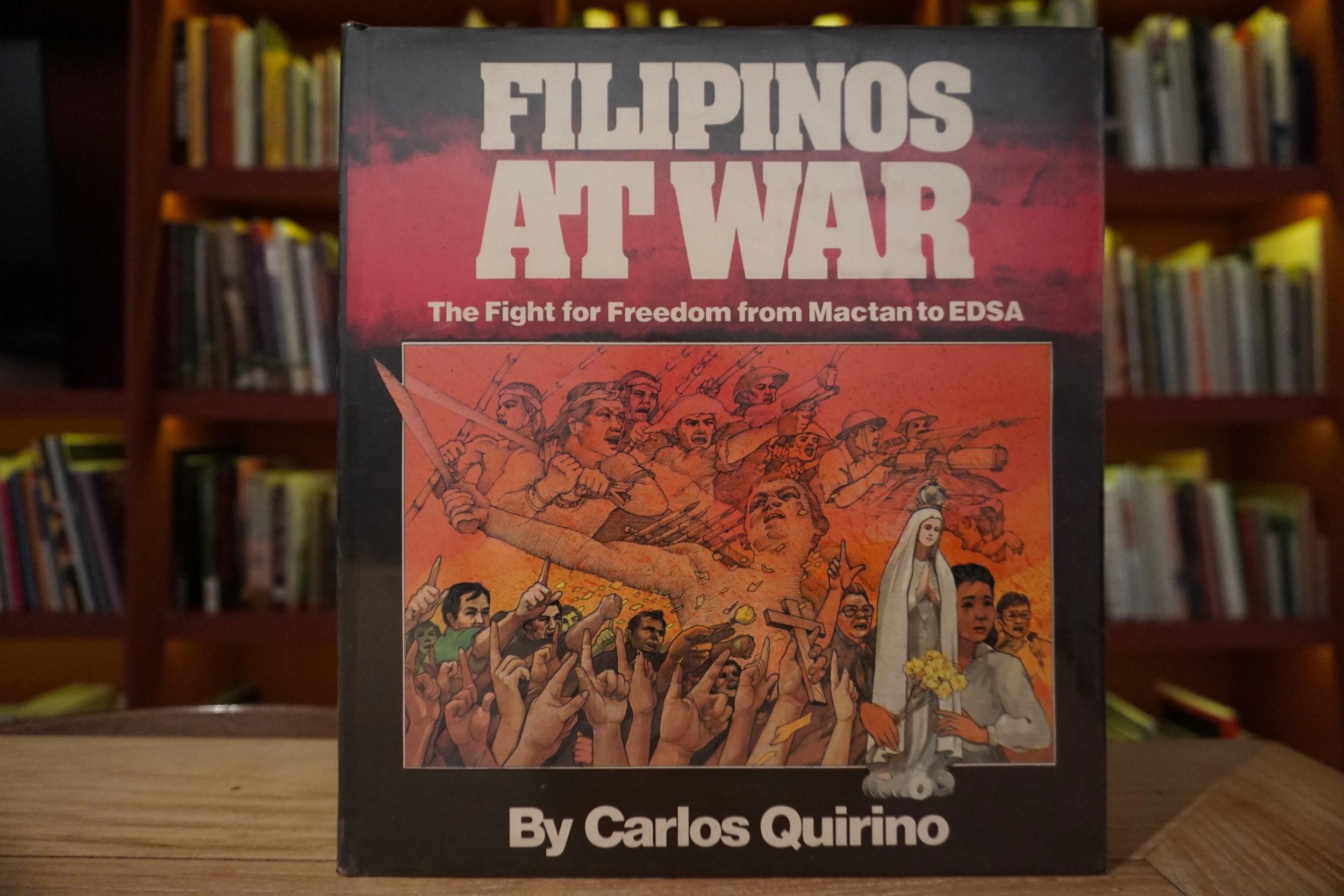 Filipinos at War: The Fight for Freedom from Mactan to EDSA