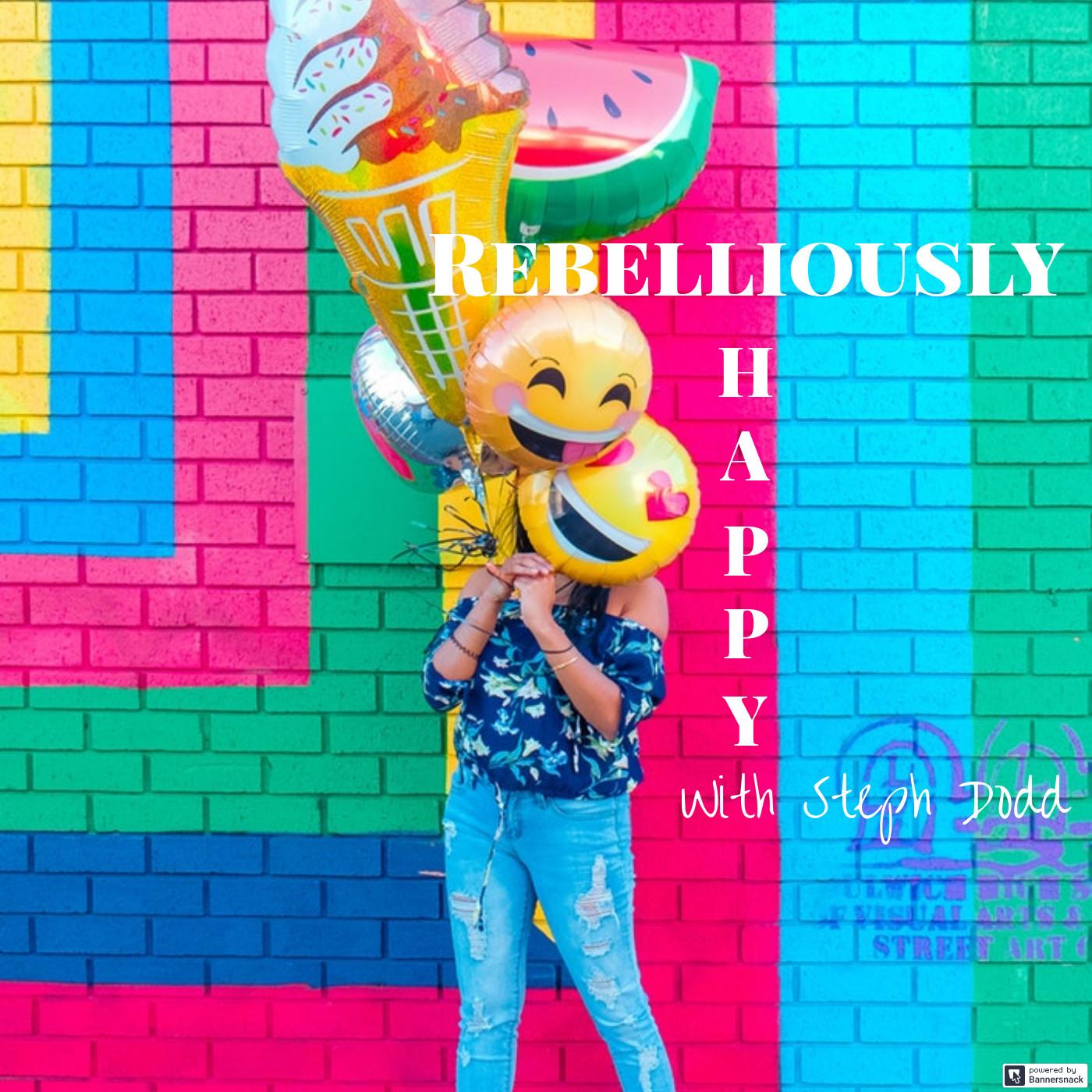 Rebelliously Happy Podcast Art2.jpg