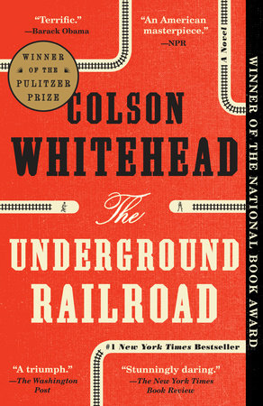 The Underground Railroad - by Colson Whitehead