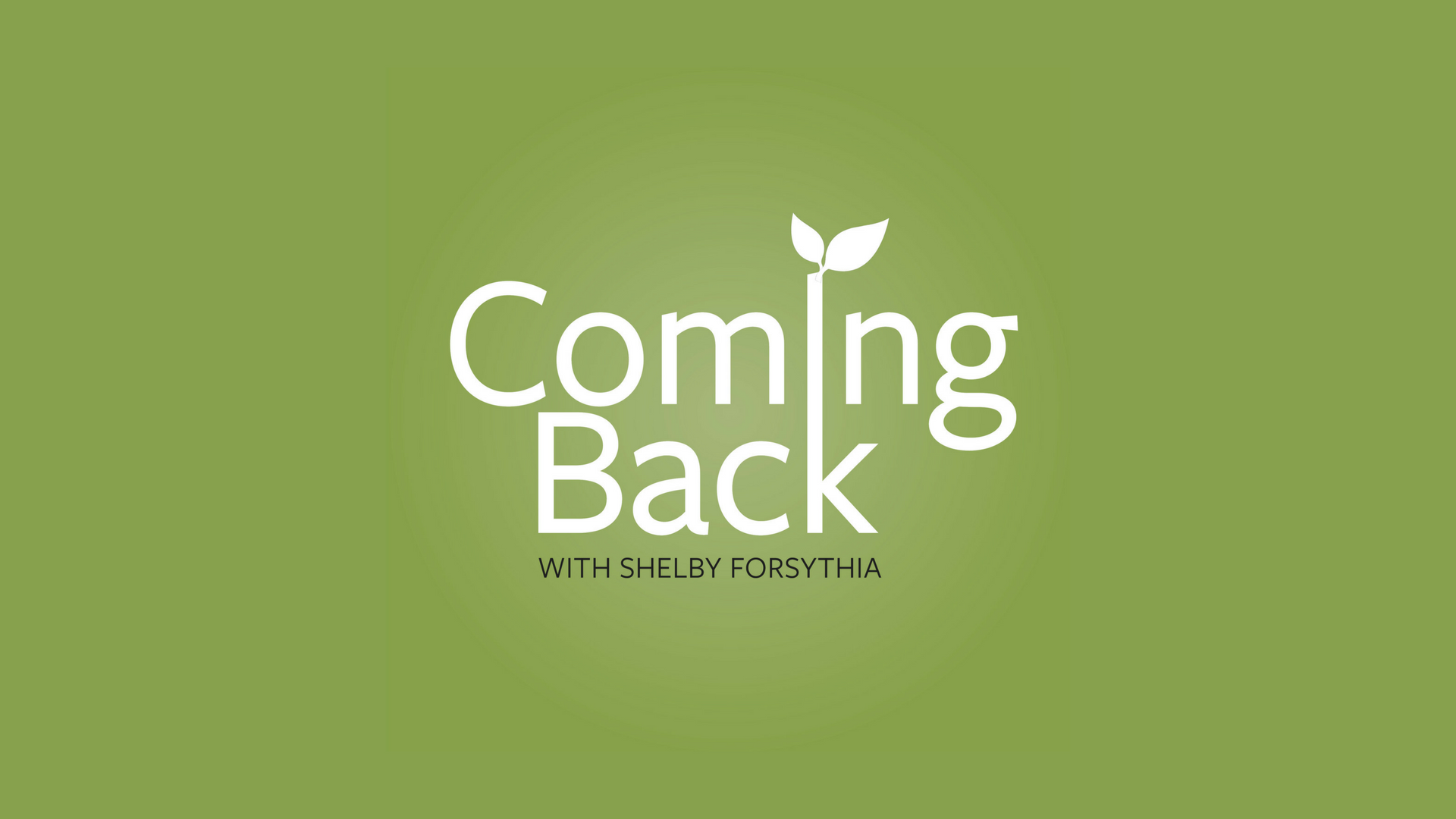 Coming-Back-Shelby-Forsythia-Podcast-Artwork-Widescreen