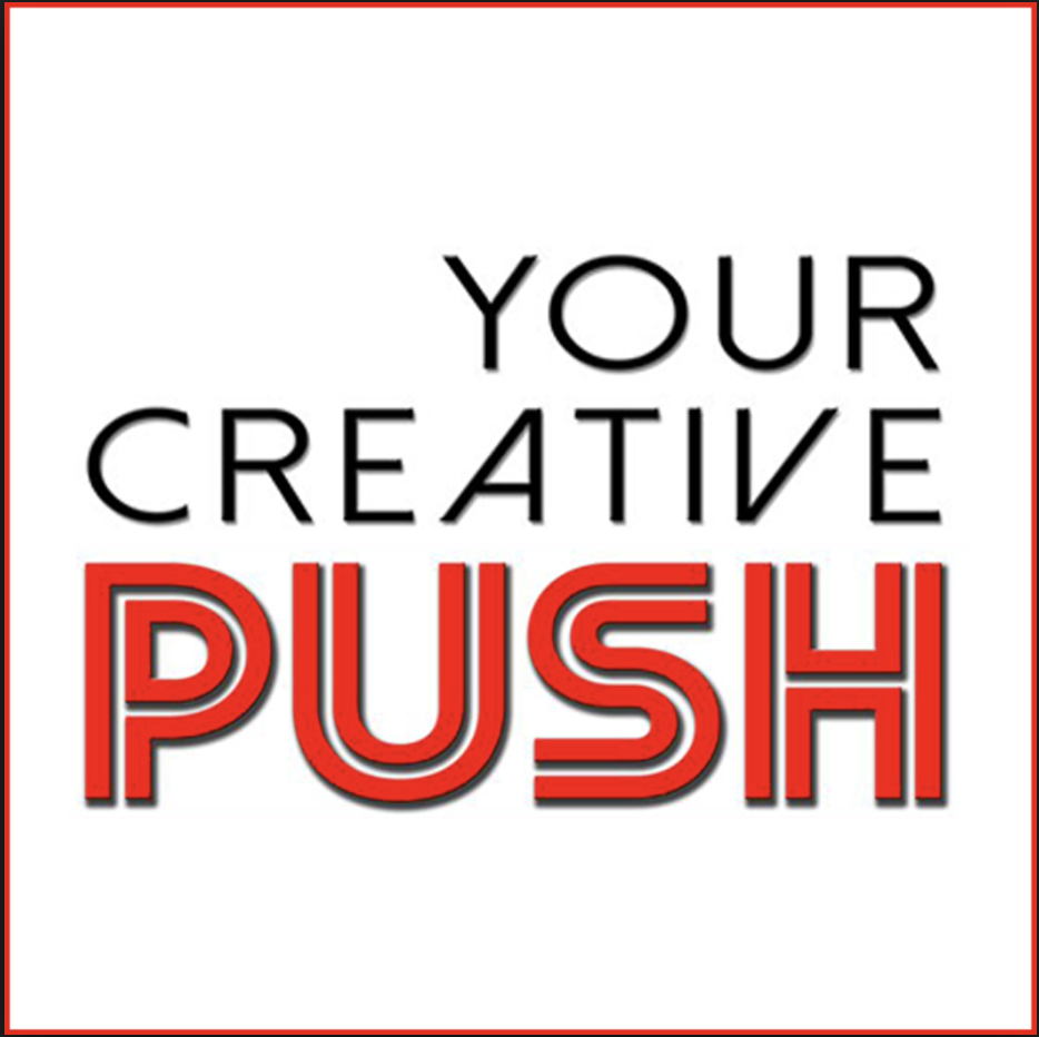 Your Creative Push (Podcast) March 2019