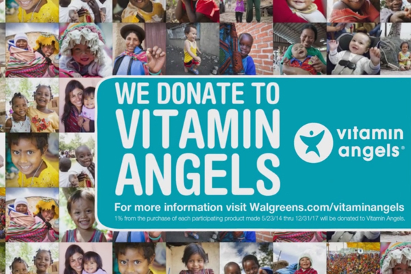 "Walgreens     ""Vitamin Angels""       Agency:    GSDM"