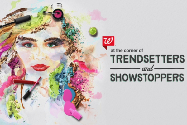 "Walgreens Beauty    ""Trendsetters""       Agency:    GSDM"