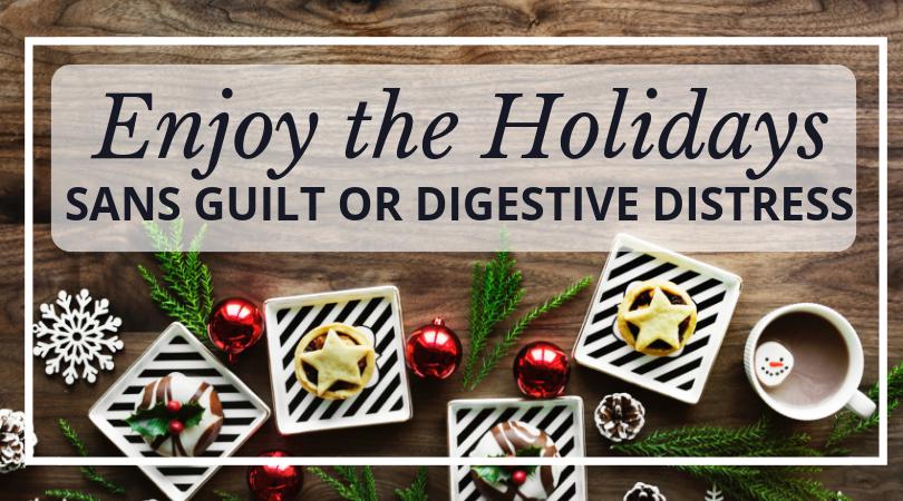 Holidays Sans Guilt Digestive Distress.png