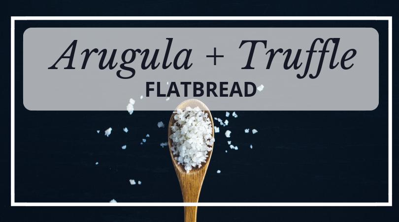 Arugula_Truffle_Flatbread.png