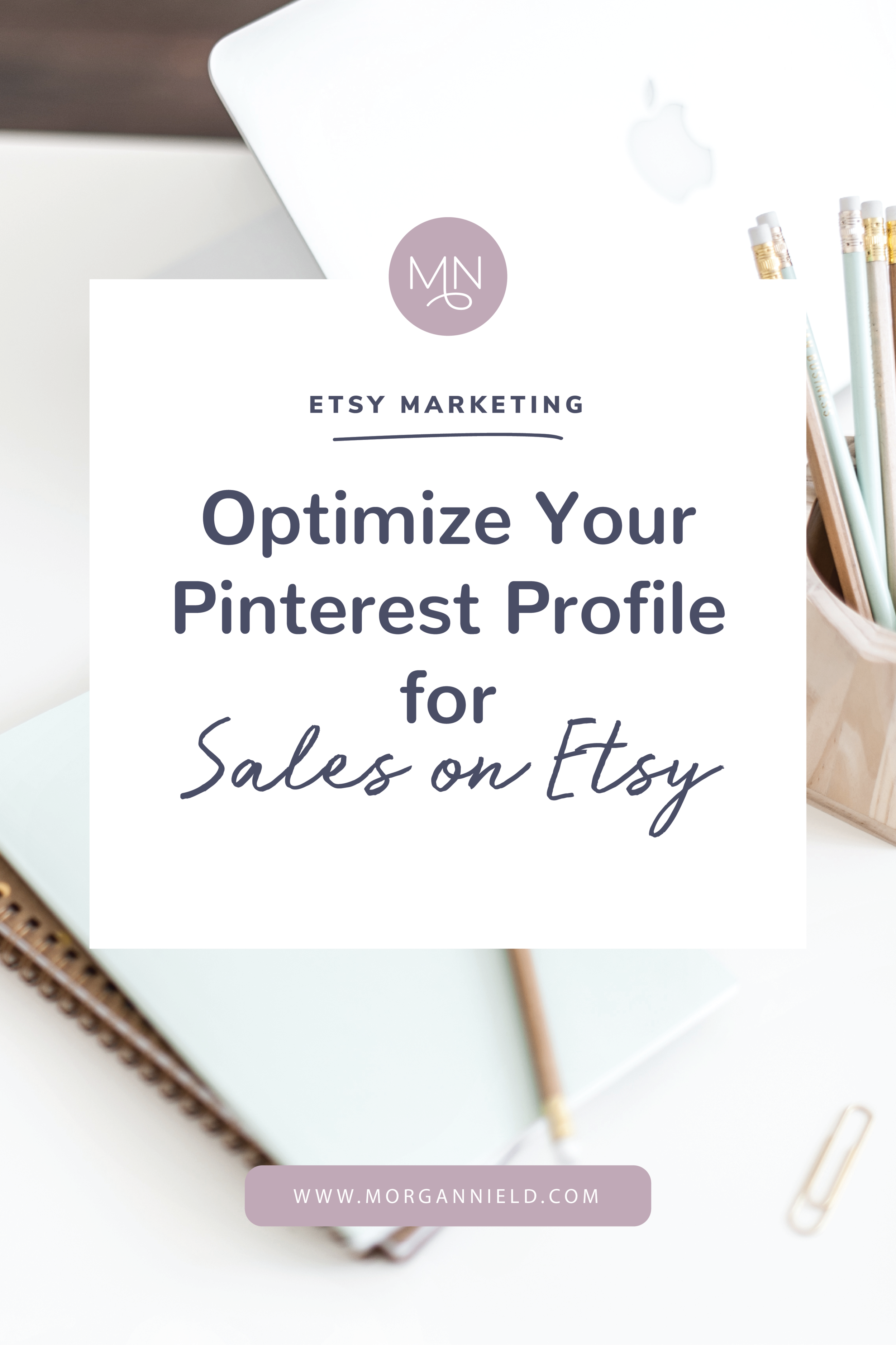 [B]_Optimize_Your_Pinterest_Profile_for_Sales_on_Etsy-02.png