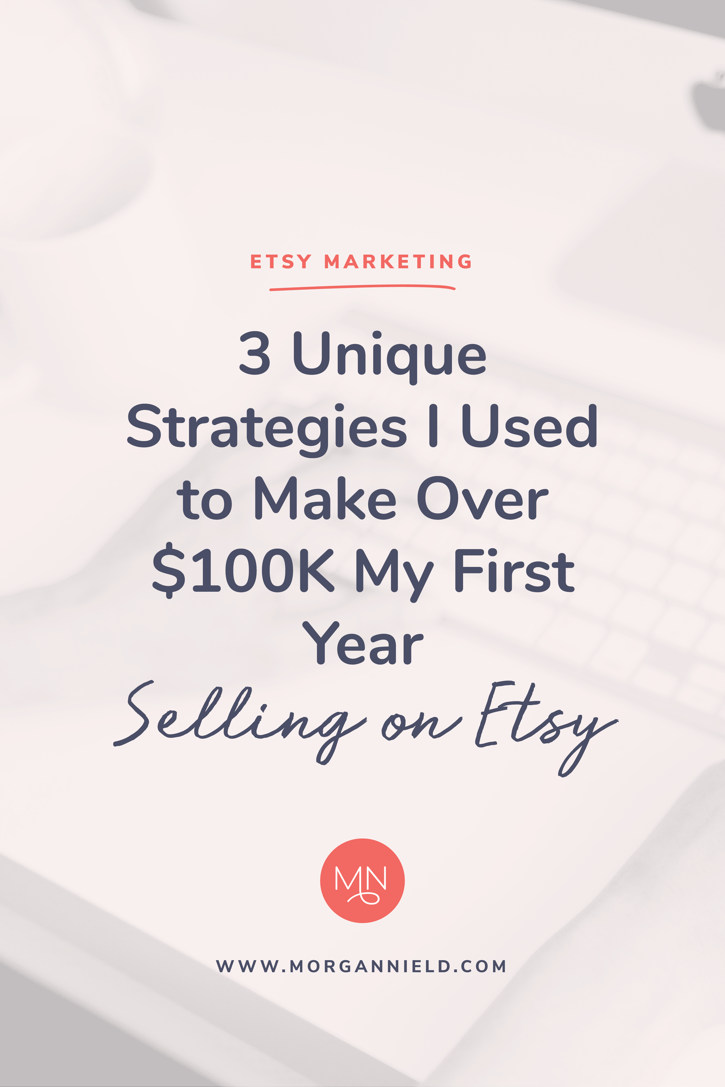 """3 Strategies I Used to Make Over $100K My First Year on Etsy 