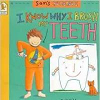 I Know Why I Brush My Teeth   - Sam's Science
