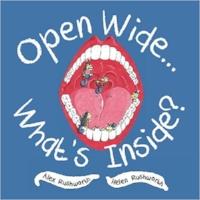 O  pen Wide... What's Inside?