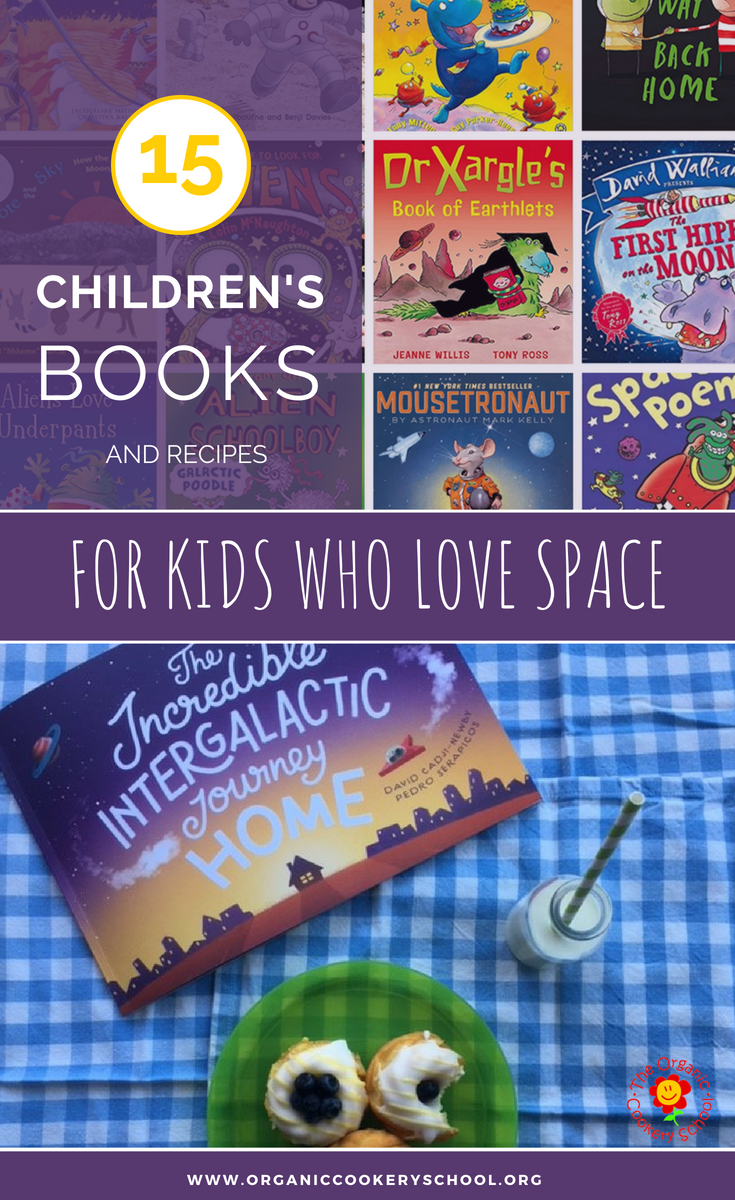 15 BOOKS AND RECIPES FOR KIDS WHO LOVE SPACE- The Organic Cookery School (1).png