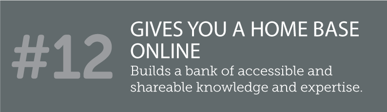 WHY BLOGS ARE SO IMPORTANT TO A SMALL BUSINESS AND ITS ONLINE PRESENCE - #12 GIVES YOU A HOME BASE ONLINE - builds a bank of accessible and shareable knowledge and expertise. ITSORGANISED.COM