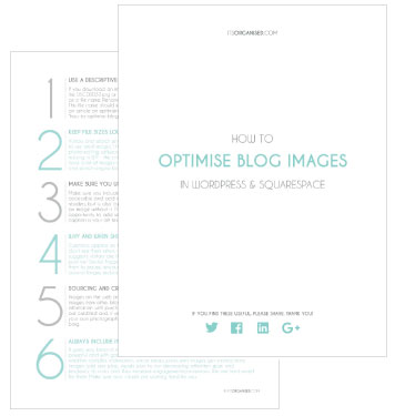 YOUR SIMPLE 6-STEP GUIDE TO OPTIMISING YOUR IMAGES IN WORDPRESS OR SQUARESPACE.